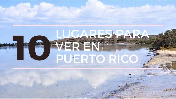 Lugares para visitar en Puerto Rico